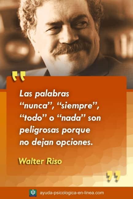 Frase Walter Riso Palabras peligrosas