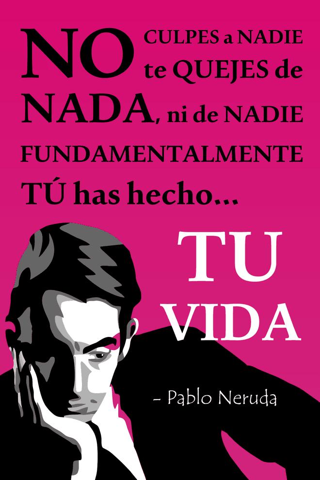Frase de la vida Pablo Neruda